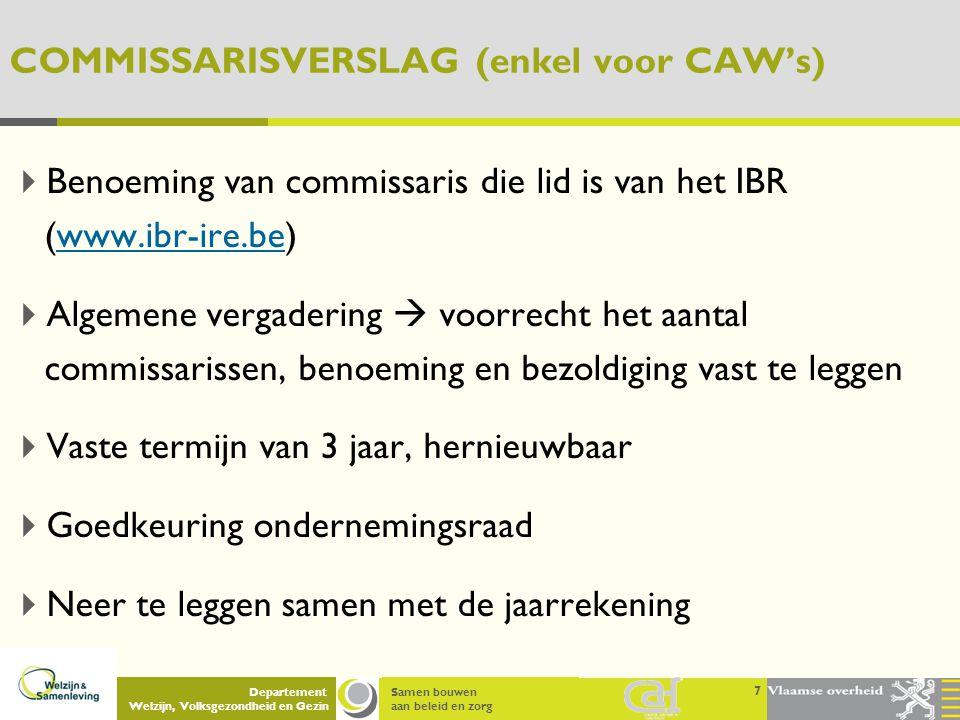 Samen bouwen aan beleid en zorg Departement Welzijn, Volksgezondheid en Gezin COMMISSARISVERSLAG (enkel voor CAW's)  Benoeming van commissaris die li