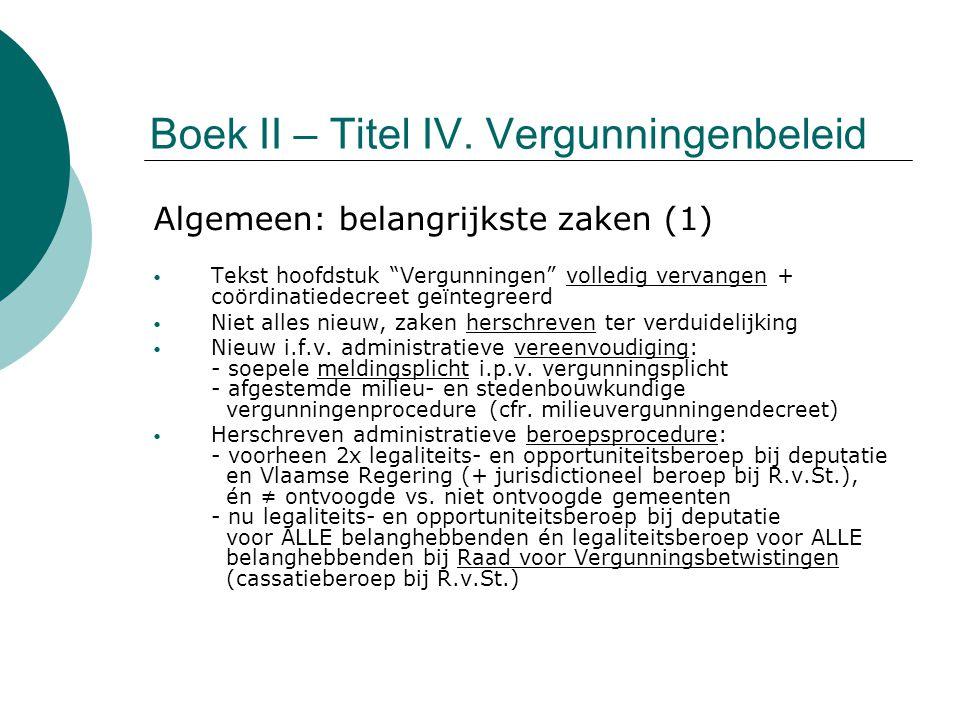 """Boek II – Titel IV. Vergunningenbeleid Algemeen: belangrijkste zaken (1) Tekst hoofdstuk """"Vergunningen"""" volledig vervangen + coördinatiedecreet geïnte"""
