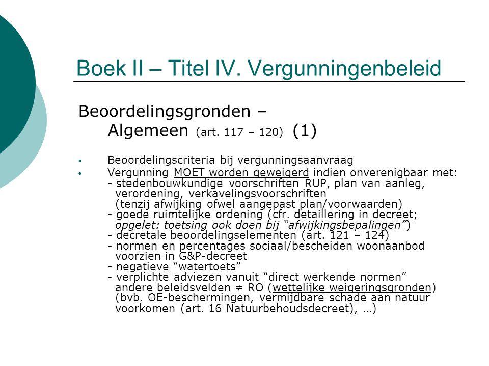 Boek II – Titel IV. Vergunningenbeleid Beoordelingsgronden – Algemeen (art. 117 – 120) (1) Beoordelingscriteria bij vergunningsaanvraag Vergunning MOE