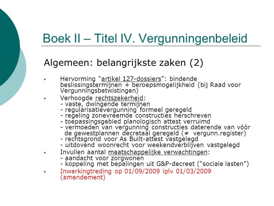 """Boek II – Titel IV. Vergunningenbeleid Algemeen: belangrijkste zaken (2) Hervorming """"artikel 127-dossiers"""": bindende beslissingstermijnen + beroepsmog"""
