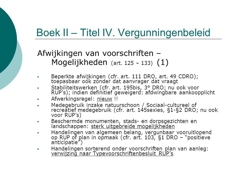 Boek II – Titel IV. Vergunningenbeleid Afwijkingen van voorschriften – Mogelijkheden (art. 125 – 133) (1) Beperkte afwijkingen (cfr. art. 111 DRO, art