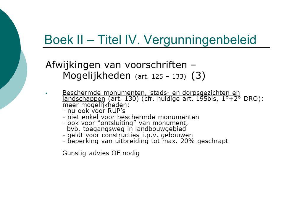 Boek II – Titel IV. Vergunningenbeleid Afwijkingen van voorschriften – Mogelijkheden (art. 125 – 133) (3) Beschermde monumenten, stads- en dorpsgezich