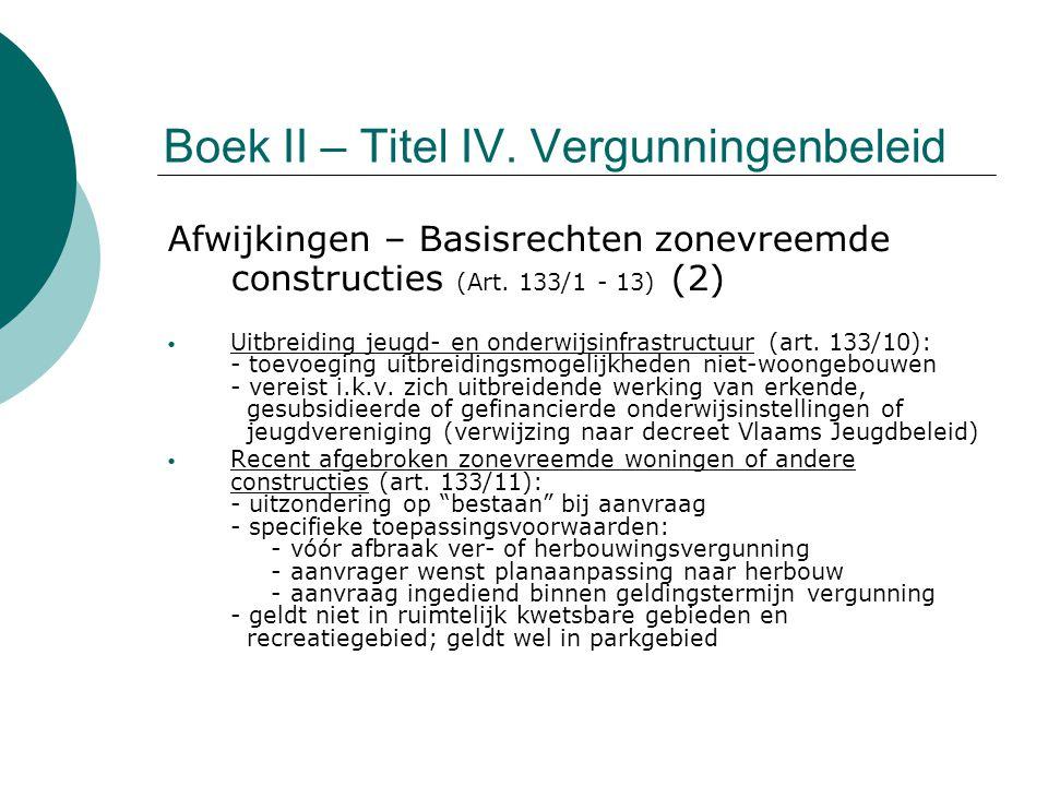 Boek II – Titel IV. Vergunningenbeleid Afwijkingen – Basisrechten zonevreemde constructies (Art. 133/1 - 13) (2) Uitbreiding jeugd- en onderwijsinfras