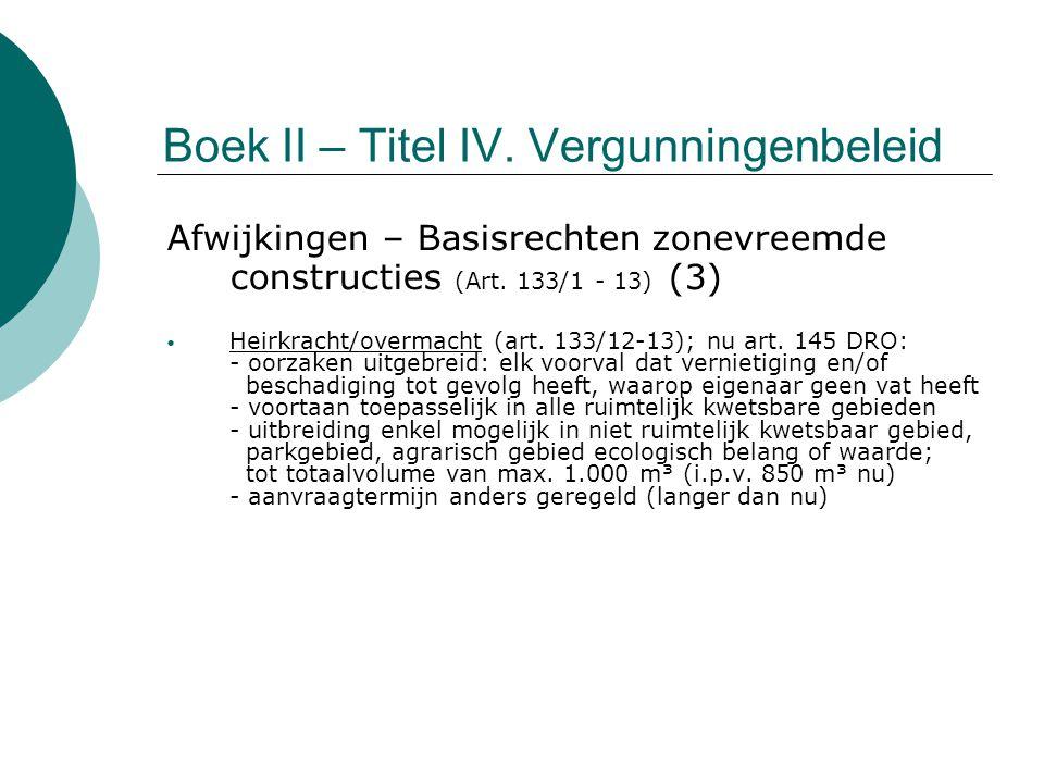 Boek II – Titel IV. Vergunningenbeleid Afwijkingen – Basisrechten zonevreemde constructies (Art. 133/1 - 13) (3) Heirkracht/overmacht (art. 133/12-13)