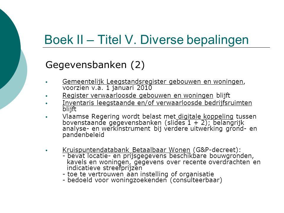 Boek II – Titel V. Diverse bepalingen Gegevensbanken (2) Gemeentelijk Leegstandsregister gebouwen en woningen, voorzien v.a. 1 januari 2010 Register v
