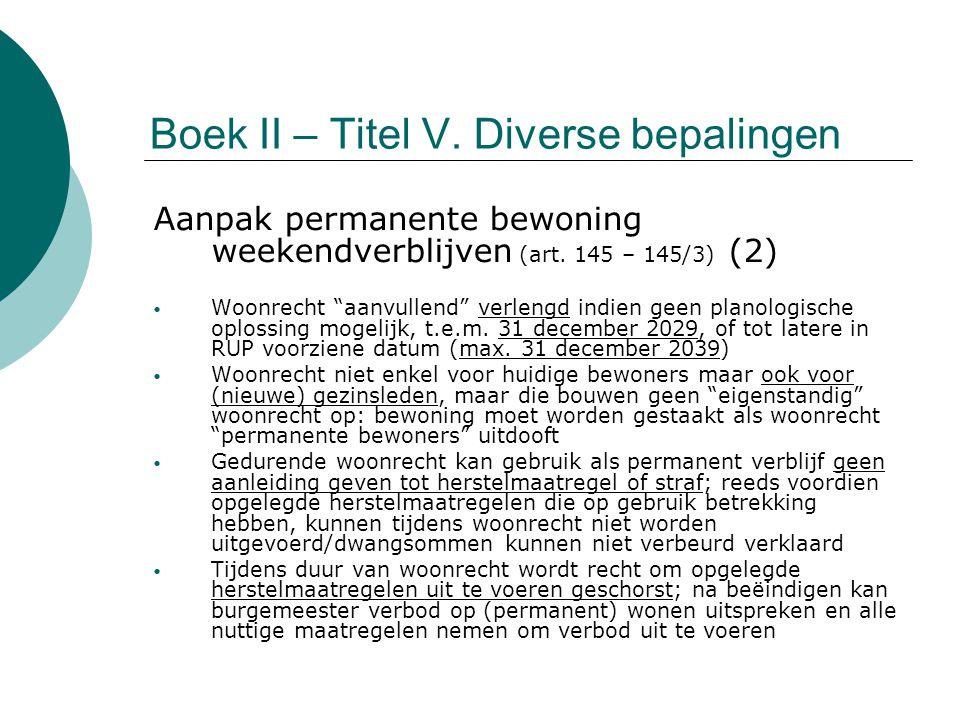 """Boek II – Titel V. Diverse bepalingen Aanpak permanente bewoning weekendverblijven (art. 145 – 145/3) (2) Woonrecht """"aanvullend"""" verlengd indien geen"""