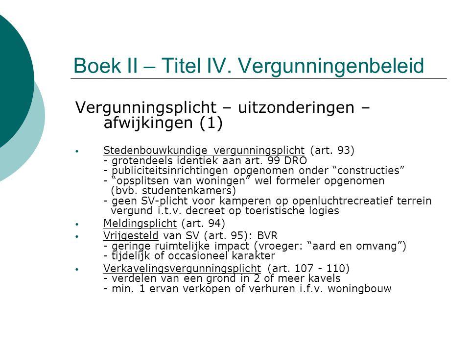 Boek II – Titel IV. Vergunningenbeleid Vergunningsplicht – uitzonderingen – afwijkingen (1) Stedenbouwkundige vergunningsplicht (art. 93) - grotendeel