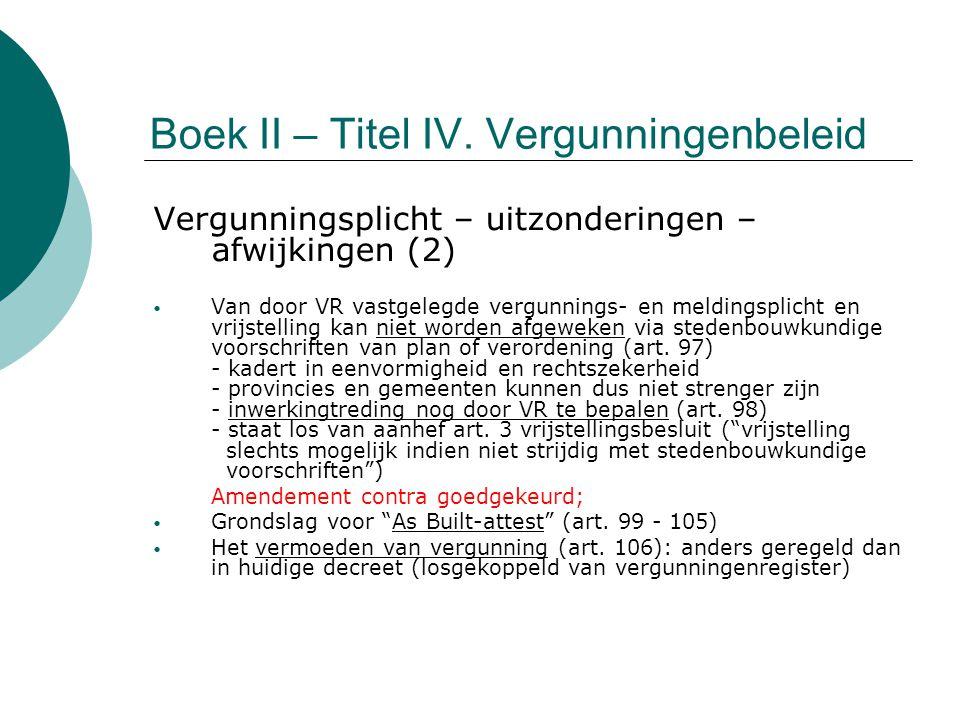 Boek II – Titel IV. Vergunningenbeleid Vergunningsplicht – uitzonderingen – afwijkingen (2) Van door VR vastgelegde vergunnings- en meldingsplicht en