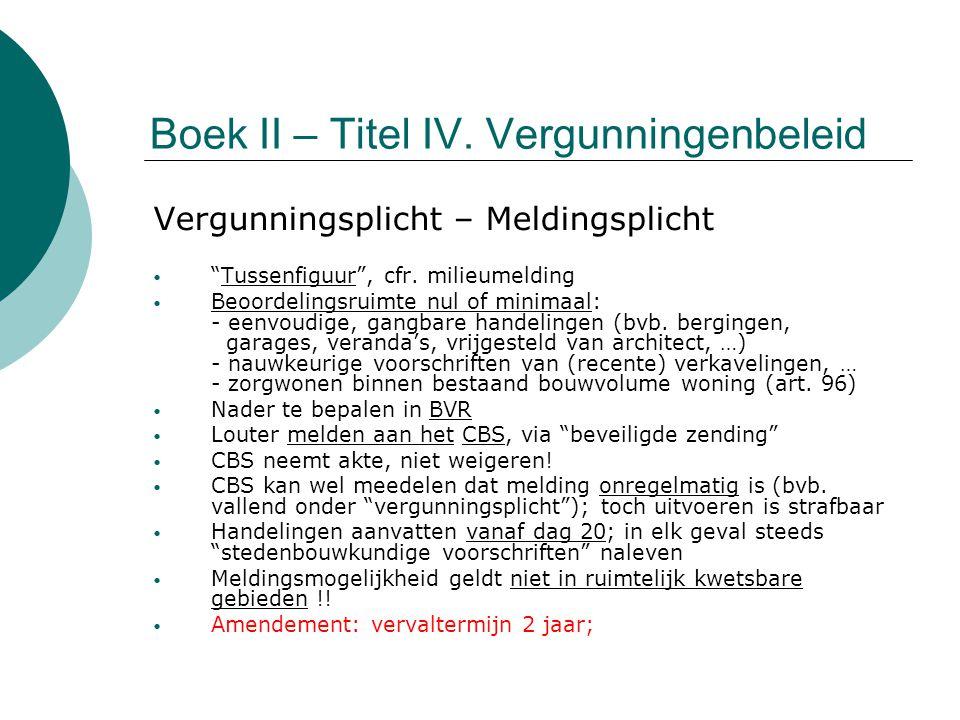 """Boek II – Titel IV. Vergunningenbeleid Vergunningsplicht – Meldingsplicht """"Tussenfiguur"""", cfr. milieumelding Beoordelingsruimte nul of minimaal: - een"""