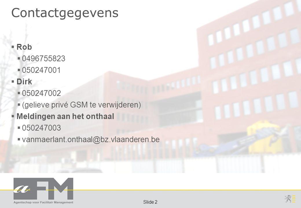 Page 13 Slide 13 Archief-oplossing – resultaten:  Aanwezigheidslijst WG Archivering:  Alle opgegeven archiefbehoeften worden verhuisd naar VAC Brugge.