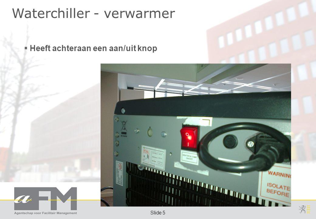 Page 5 Slide 5 Waterchiller - verwarmer  Heeft achteraan een aan/uit knop