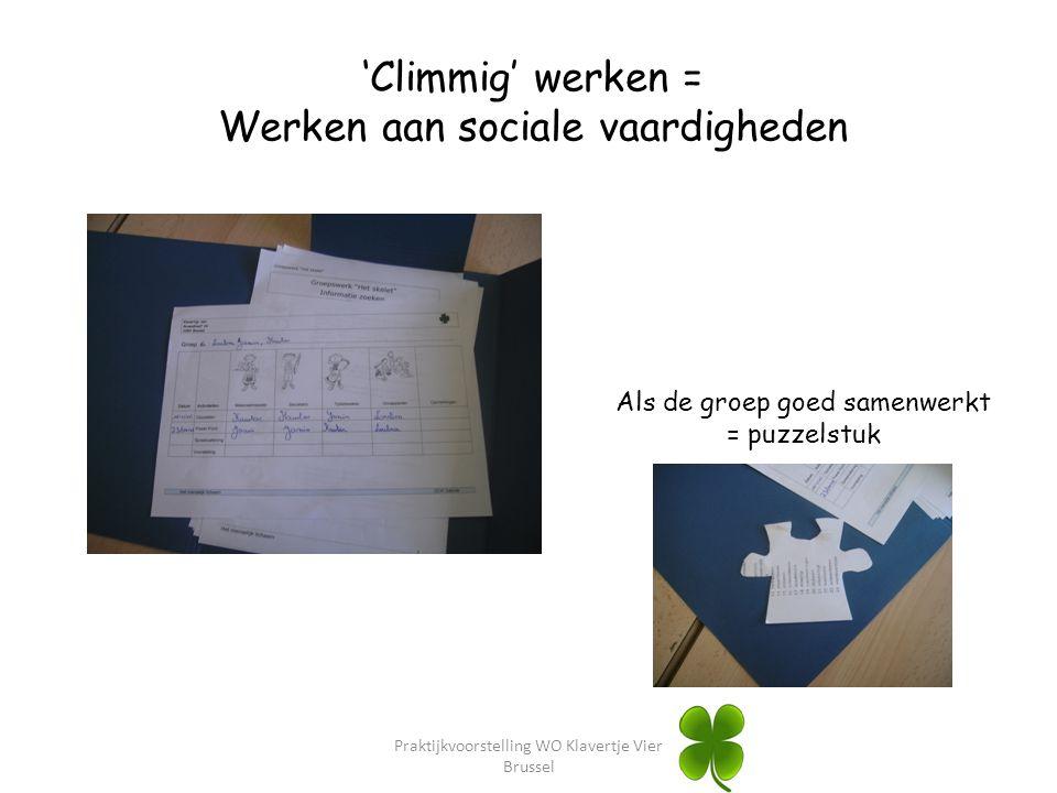 Praktijkvoorstelling WO Klavertje Vier Brussel 'Climmig' werken = Werken aan sociale vaardigheden Als de groep goed samenwerkt = puzzelstuk