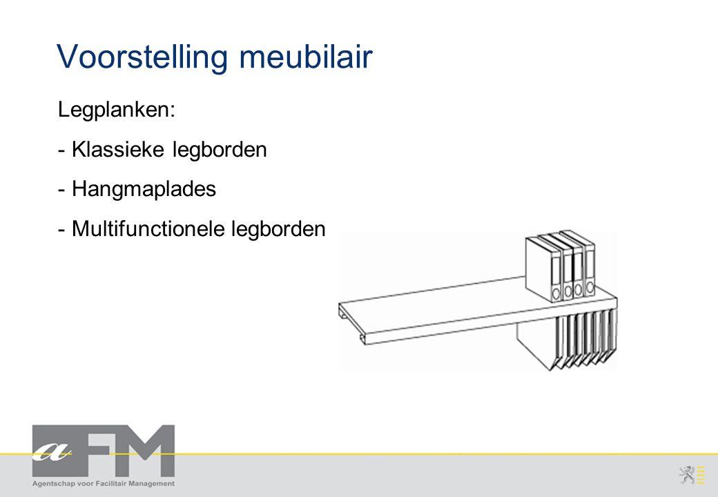 Page 8 AFM/gka/20071115/1 v2.0 Agentschap voor Overheidspersoneel Voorstelling meubilair Legplanken: - Klassieke legborden - Hangmaplades - Multifunctionele legborden