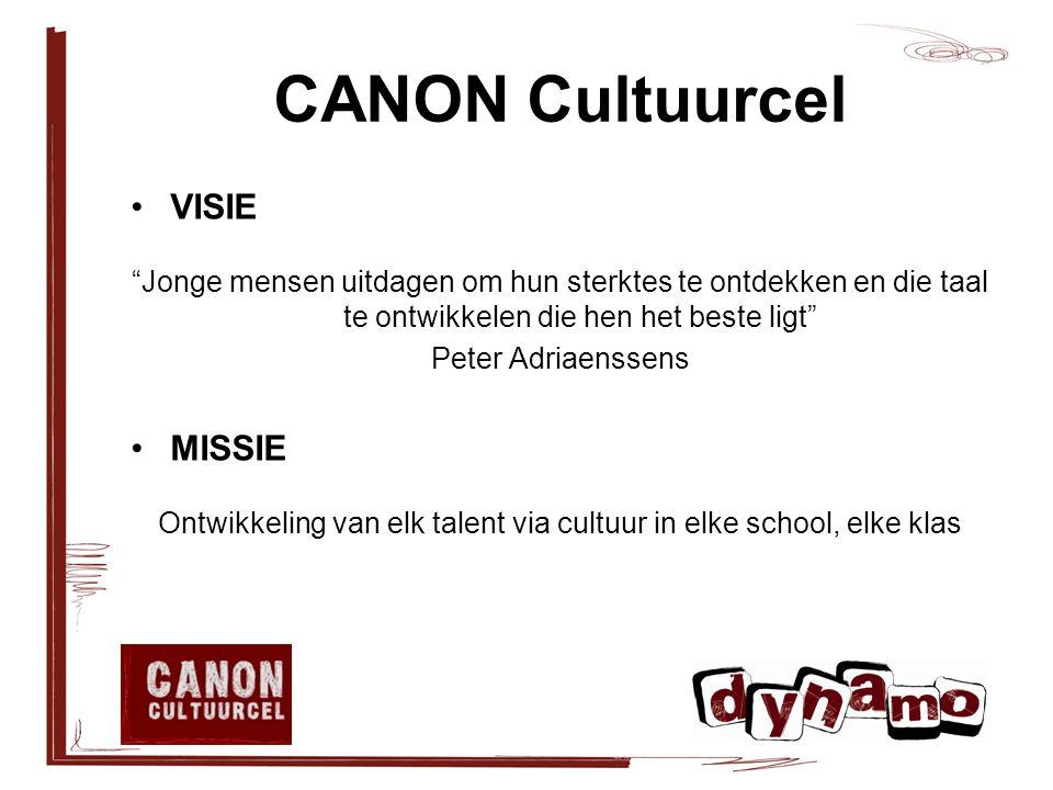 CANON Cultuurcel VISIE Jonge mensen uitdagen om hun sterktes te ontdekken en die taal te ontwikkelen die hen het beste ligt Peter Adriaenssens MISSIE Ontwikkeling van elk talent via cultuur in elke school, elke klas