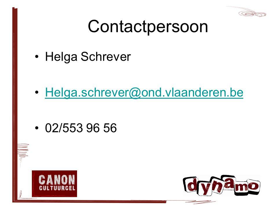 Contactpersoon Helga Schrever Helga.schrever@ond.vlaanderen.be 02/553 96 56