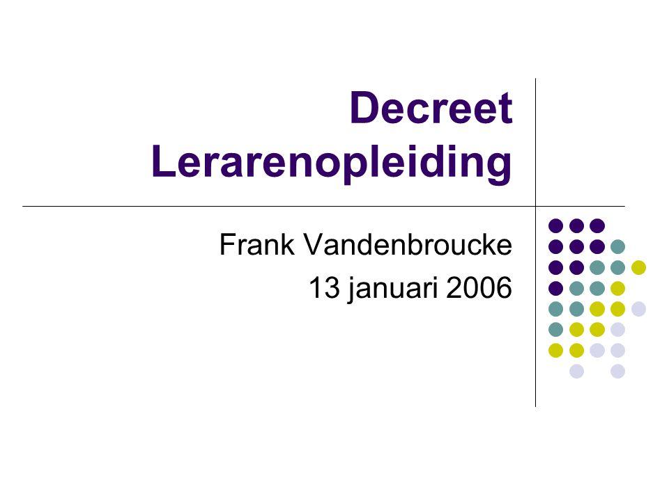 Decreet Lerarenopleiding Frank Vandenbroucke 13 januari 2006