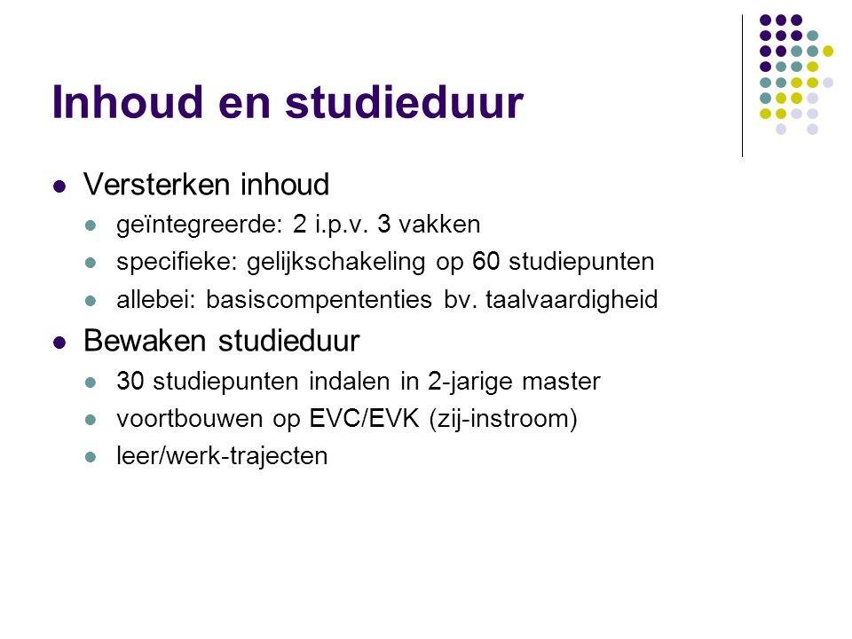 Inhoud en studieduur Versterken inhoud geïntegreerde: 2 i.p.v.