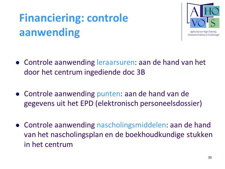 39 Financiering: controle aanwending Controle aanwending leraarsuren: aan de hand van het door het centrum ingediende doc 3B Controle aanwending punte
