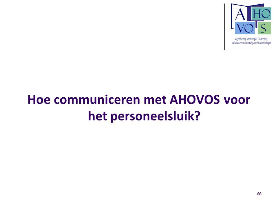 66 Hoe communiceren met AHOVOS voor het personeelsluik?