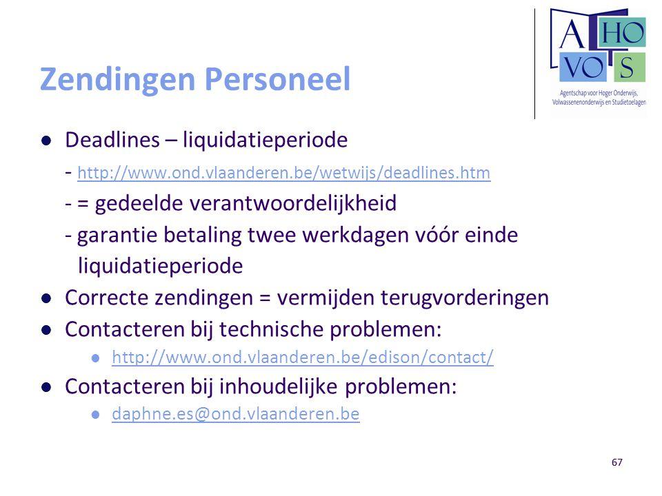 67 Zendingen Personeel Deadlines – liquidatieperiode - http://www.ond.vlaanderen.be/wetwijs/deadlines.htm http://www.ond.vlaanderen.be/wetwijs/deadlin