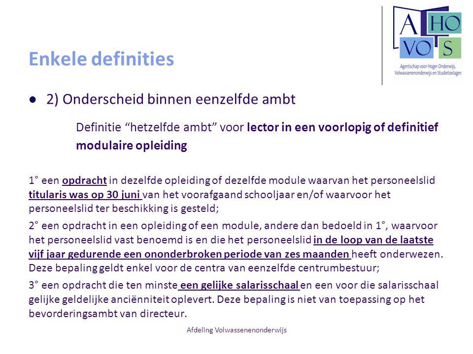 """Afdeling Volwassenenonderwijs Enkele definities 2) Onderscheid binnen eenzelfde ambt Definitie """"hetzelfde ambt"""" voor lector in een voorlopig of defini"""