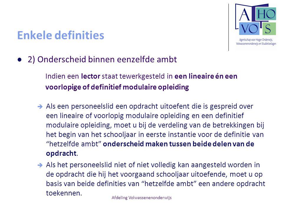 Afdeling Volwassenenonderwijs Enkele definities 2) Onderscheid binnen eenzelfde ambt Indien een lector staat tewerkgesteld in een lineaire én een voor