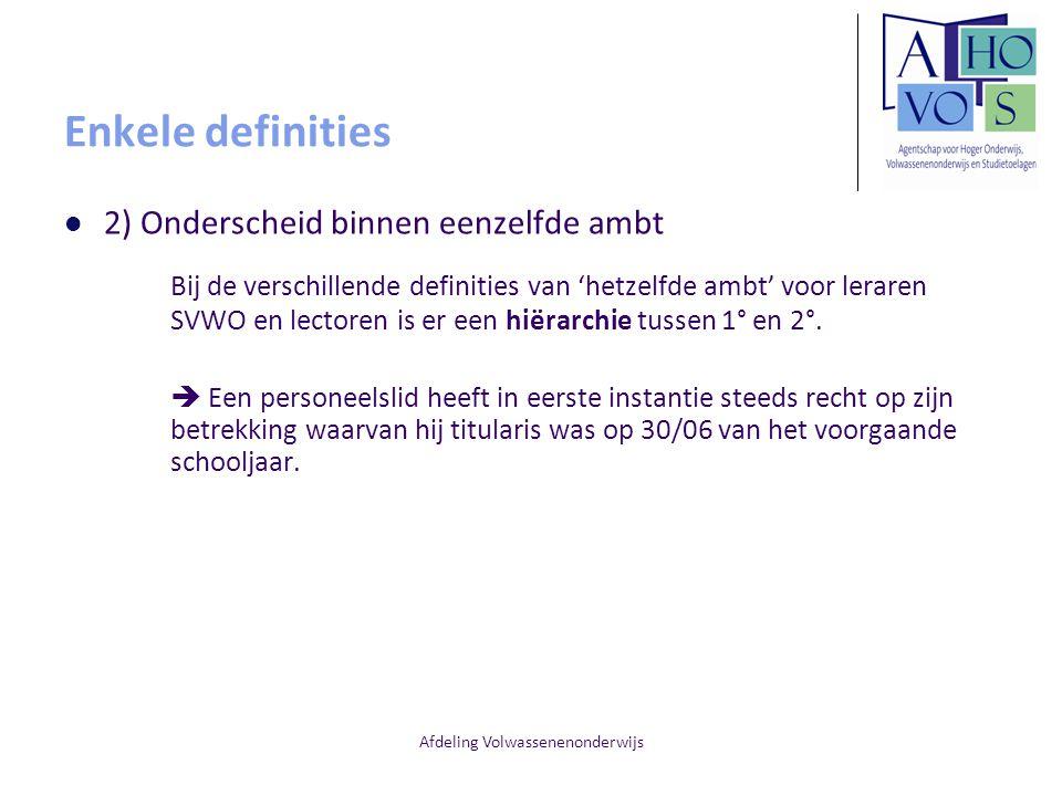 Afdeling Volwassenenonderwijs Enkele definities 2) Onderscheid binnen eenzelfde ambt Bij de verschillende definities van 'hetzelfde ambt' voor leraren