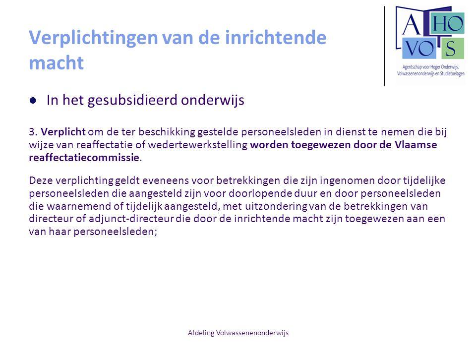 Afdeling Volwassenenonderwijs Verplichtingen van de inrichtende macht In het gesubsidieerd onderwijs 3. Verplicht om de ter beschikking gestelde perso