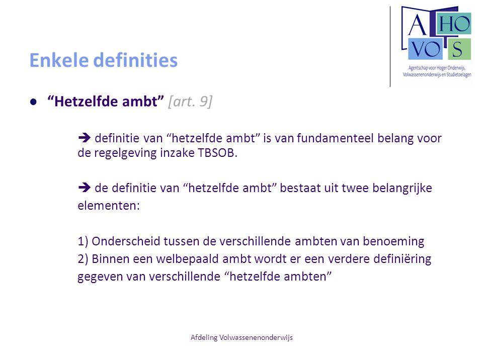 """Afdeling Volwassenenonderwijs Enkele definities """"Hetzelfde ambt"""" [art. 9]  definitie van """"hetzelfde ambt"""" is van fundamenteel belang voor de regelgev"""