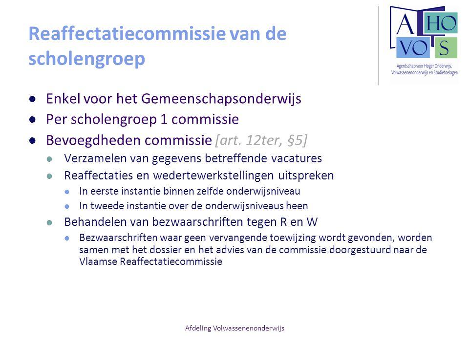 Afdeling Volwassenenonderwijs Reaffectatiecommissie van de scholengroep Enkel voor het Gemeenschapsonderwijs Per scholengroep 1 commissie Bevoegdheden