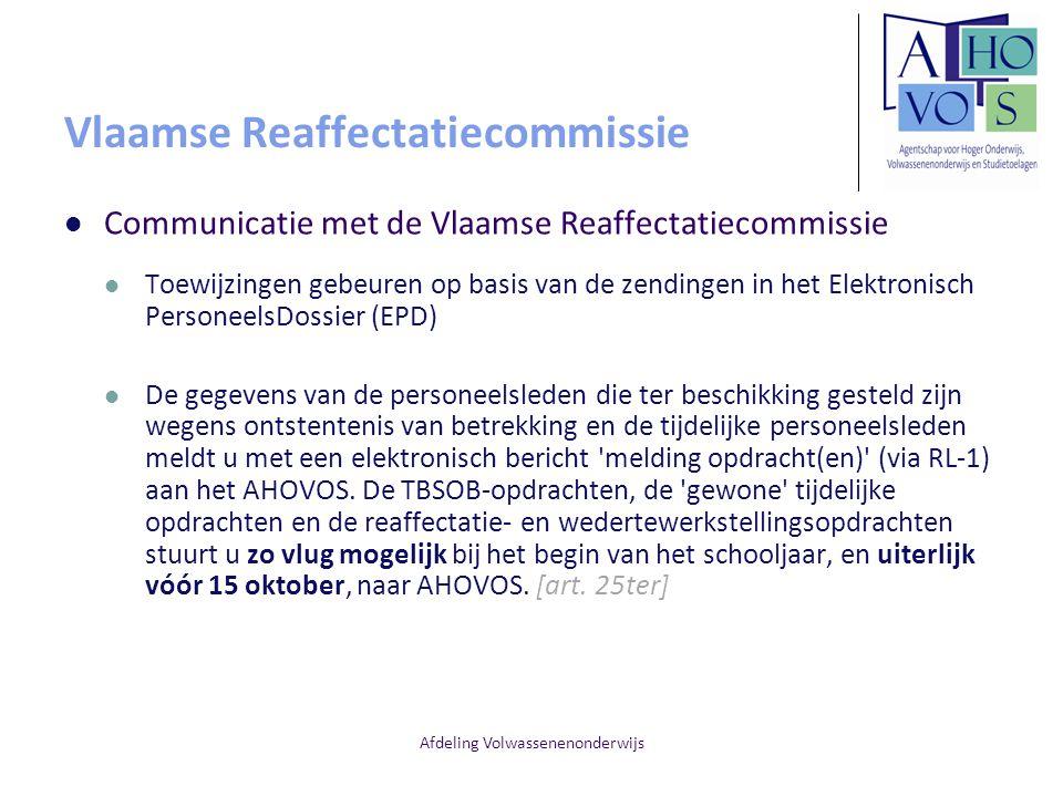 Afdeling Volwassenenonderwijs Vlaamse Reaffectatiecommissie Communicatie met de Vlaamse Reaffectatiecommissie Toewijzingen gebeuren op basis van de ze