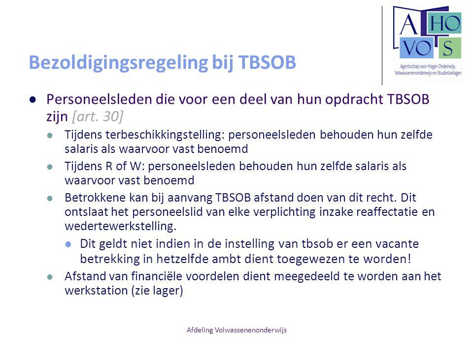 Afdeling Volwassenenonderwijs Bezoldigingsregeling bij TBSOB Personeelsleden die voor een deel van hun opdracht TBSOB zijn [art. 30] Tijdens terbeschi
