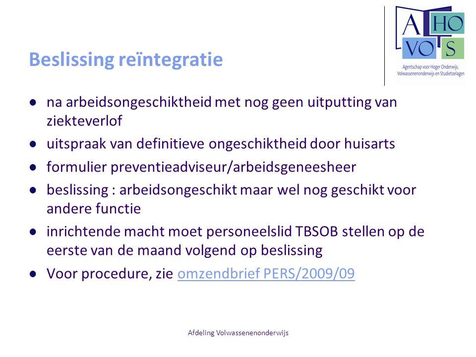 Afdeling Volwassenenonderwijs Beslissing reïntegratie na arbeidsongeschiktheid met nog geen uitputting van ziekteverlof uitspraak van definitieve onge