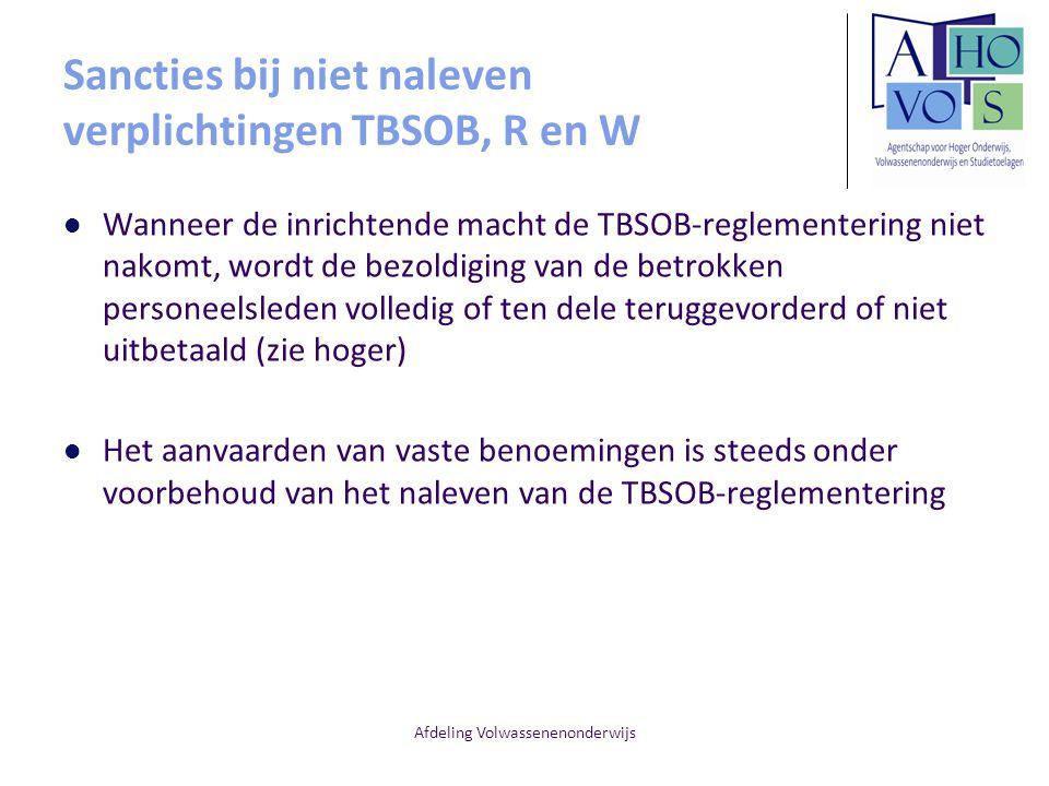 Afdeling Volwassenenonderwijs Sancties bij niet naleven verplichtingen TBSOB, R en W Wanneer de inrichtende macht de TBSOB-reglementering niet nakomt,