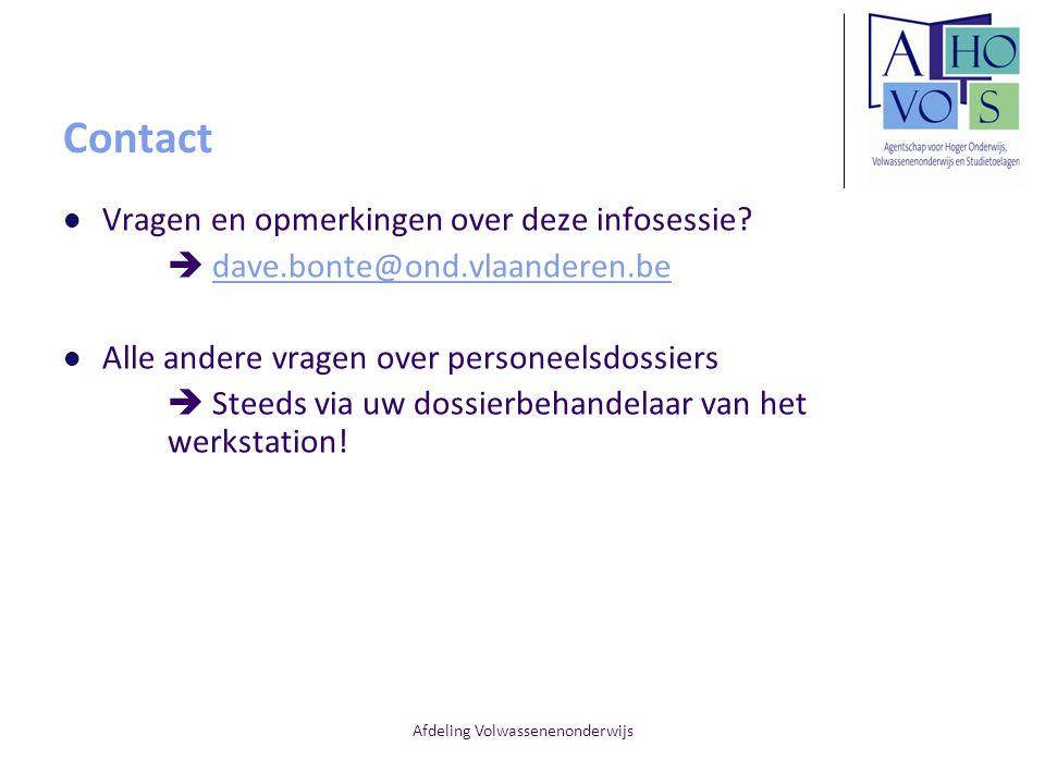 Afdeling Volwassenenonderwijs Contact Vragen en opmerkingen over deze infosessie?  dave.bonte@ond.vlaanderen.bedave.bonte@ond.vlaanderen.be Alle ande