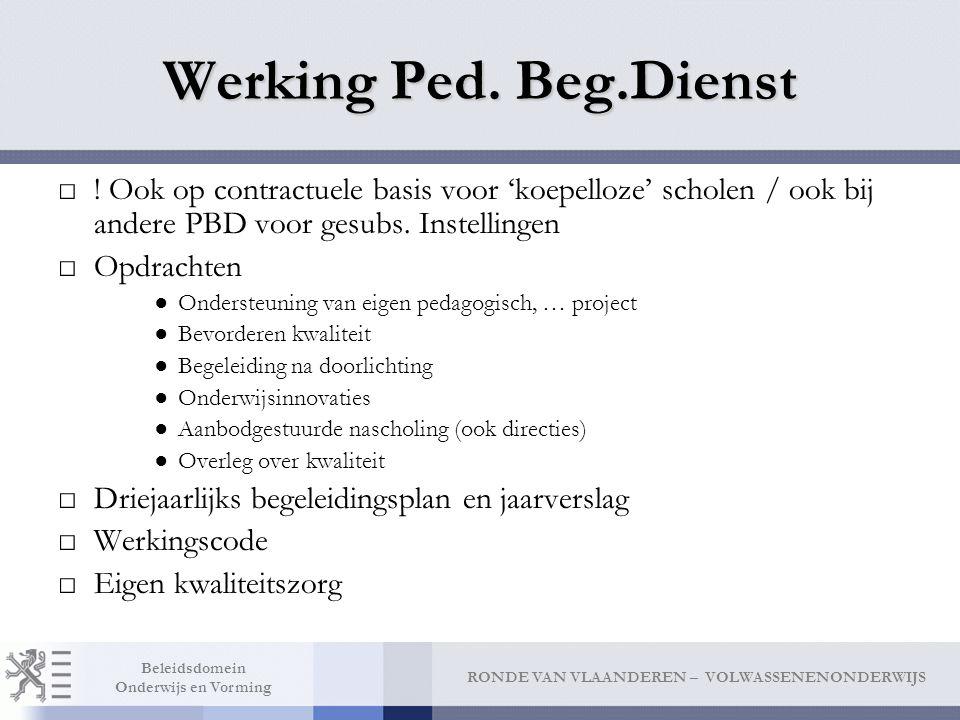 RONDE VAN VLAANDEREN – VOLWASSENENONDERWIJS Beleidsdomein Onderwijs en Vorming Werking Ped.