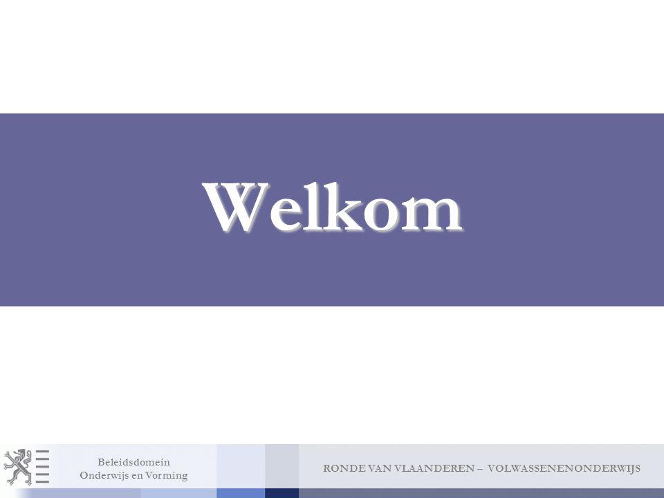 RONDE VAN VLAANDEREN – VOLWASSENENONDERWIJS Beleidsdomein Onderwijs en Vorming Vragen http://www.ond.vlaanderen.be/volwassenenonderwijs/