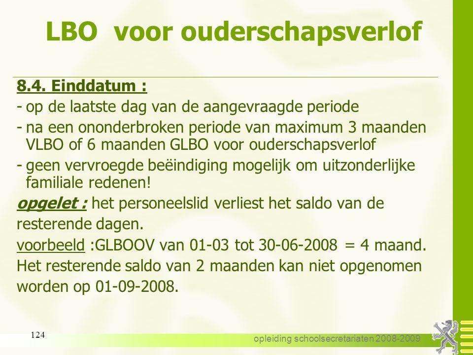 opleiding schoolsecretariaten 2008-2009 123 LBO voor ouderschapsverlof - duur - VLBO voor ouderschapsverlof : een ononderbroken periode van maximum 3