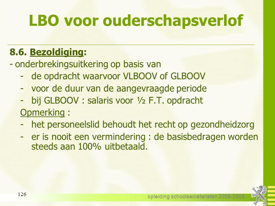 opleiding schoolsecretariaten 2008-2009 125 LBO voor ouderschapsverlof 8.5. Aanvraag: -bij de I.M. - AHOVOS komt hier niet in tussen -formulier C61-SV