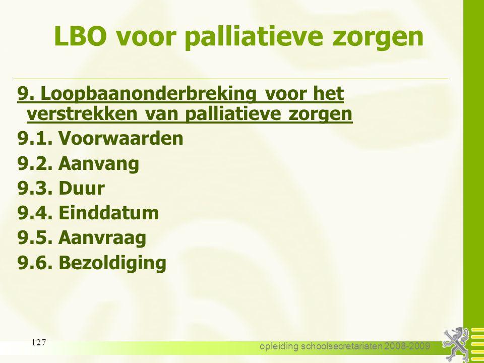 opleiding schoolsecretariaten 2008-2009 126 LBO voor ouderschapsverlof 8.6. Bezoldiging: -onderbrekingsuitkering op basis van -de opdracht waarvoor VL