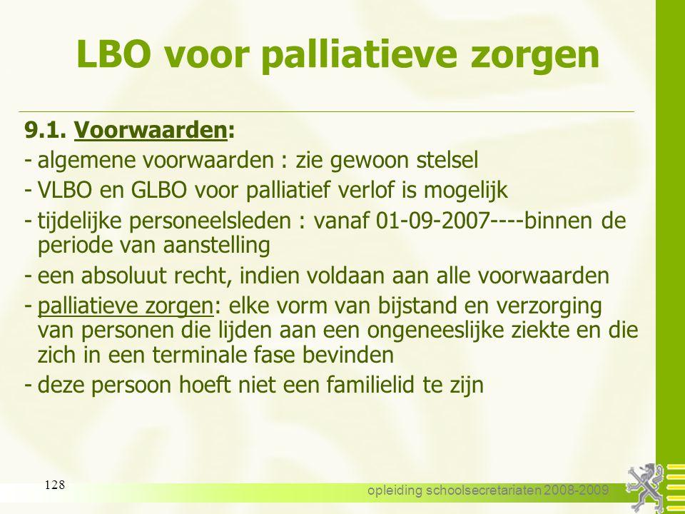 opleiding schoolsecretariaten 2008-2009 127 LBO voor palliatieve zorgen 9. Loopbaanonderbreking voor het verstrekken van palliatieve zorgen 9.1. Voorw