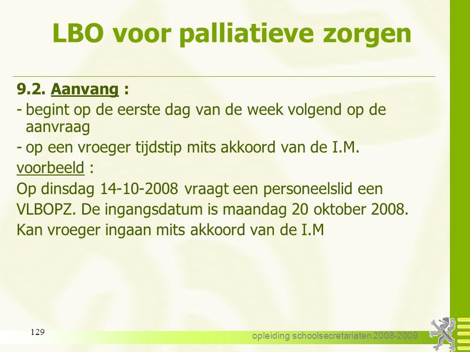 opleiding schoolsecretariaten 2008-2009 128 LBO voor palliatieve zorgen 9.1. Voorwaarden: -algemene voorwaarden : zie gewoon stelsel -VLBO en GLBO voo