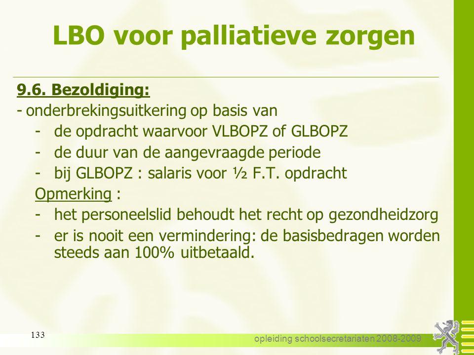 opleiding schoolsecretariaten 2008-2009 132 LBO voor palliatieve zorgen 9.5. Aanvraag : -steeds aan te vragen bij de I.M. voor een periode van één maa