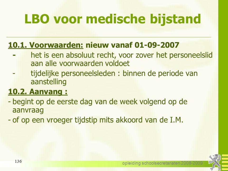 opleiding schoolsecretariaten 2008-2009 135 LBO voor medische bijstand 10.1. Voorwaarden: nieuw vanaf 01-09-2007 -algemene voorwaarden : zie gewoon st