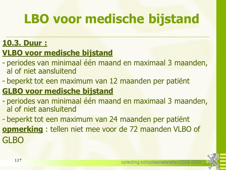 opleiding schoolsecretariaten 2008-2009 136 LBO voor medische bijstand 10.1. Voorwaarden: nieuw vanaf 01-09-2007 -het is een absoluut recht, voor zove