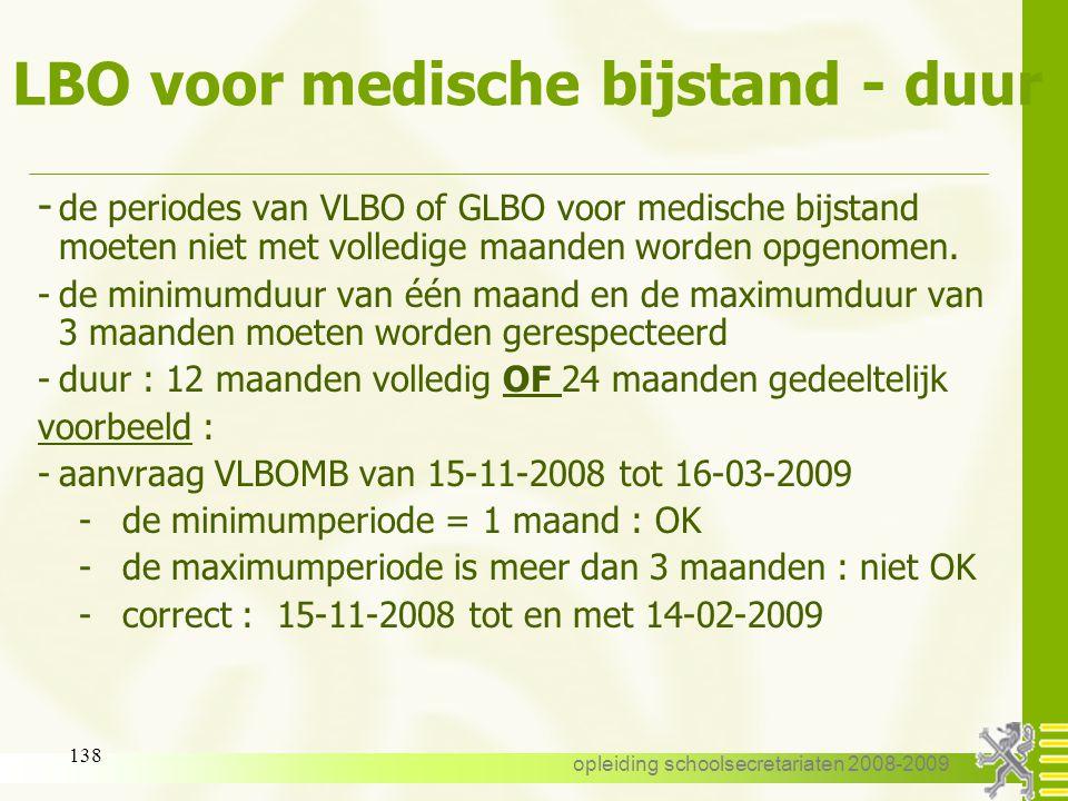 opleiding schoolsecretariaten 2008-2009 137 LBO voor medische bijstand 10.3. Duur : VLBO voor medische bijstand -periodes van minimaal één maand en ma