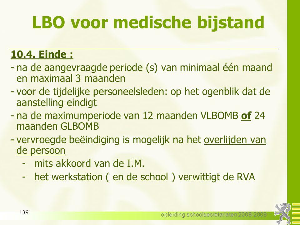 opleiding schoolsecretariaten 2008-2009 138 LBO voor medische bijstand - duur - de periodes van VLBO of GLBO voor medische bijstand moeten niet met vo