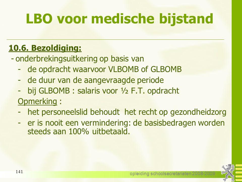 opleiding schoolsecretariaten 2008-2009 140 LBO voor medische bijstand 10.5. Aanvraag: -steeds aan te vragen bij de I.M. -formulier C61-SV: -begindatu
