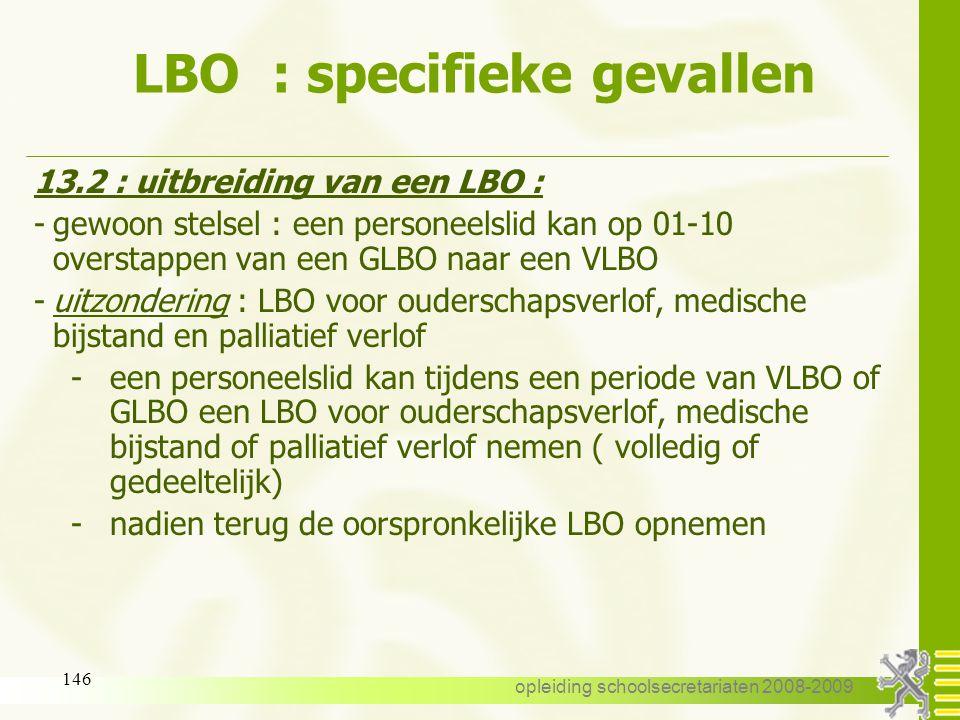 opleiding schoolsecretariaten 2008-2009 145 LBO : specifieke gevallen 13. Specifieke gevallen: 13.1 : tijdelijke personeelsleden met een LBO : geen ui
