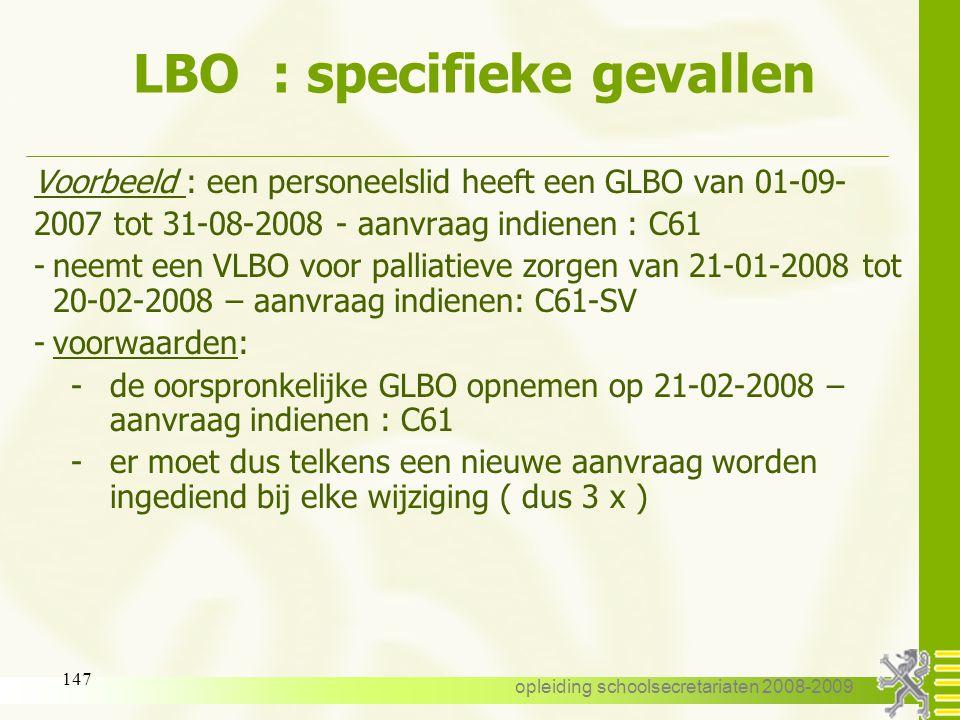 opleiding schoolsecretariaten 2008-2009 146 LBO : specifieke gevallen 13.2 : uitbreiding van een LBO : -gewoon stelsel : een personeelslid kan op 01-1